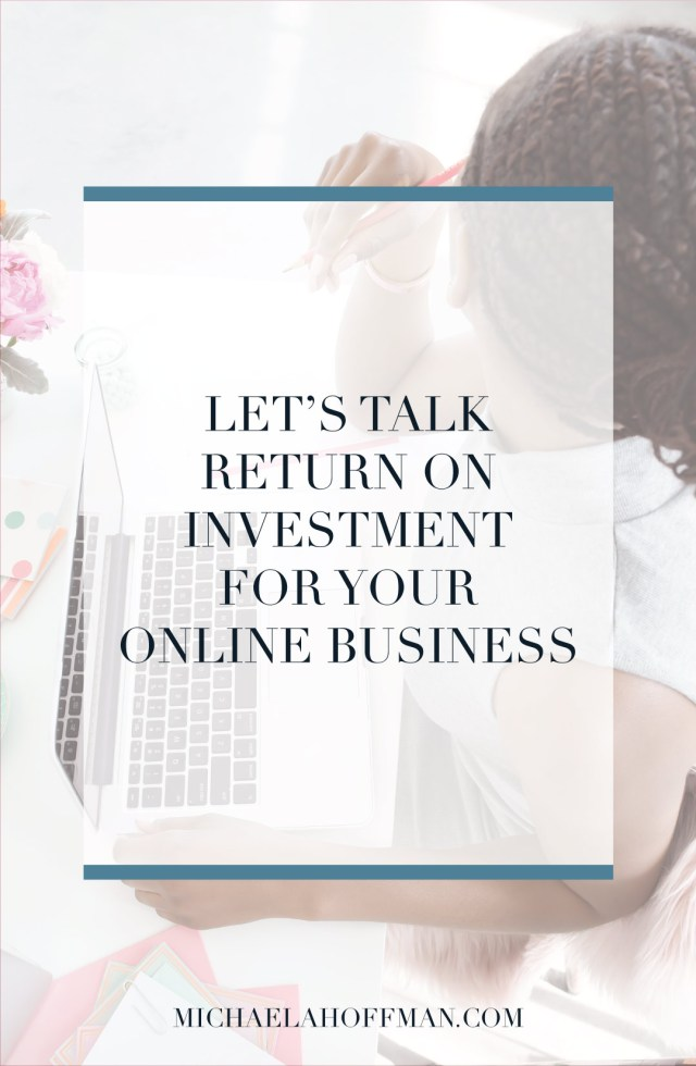 investing in your business and what you can get back from it, online business, solopreneur, investments