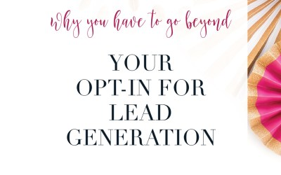 Why you have to go beyond your opt-in for lead generation