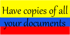 Have copies of your documents