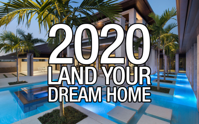 2020: LAND YOUR DREAM HOME