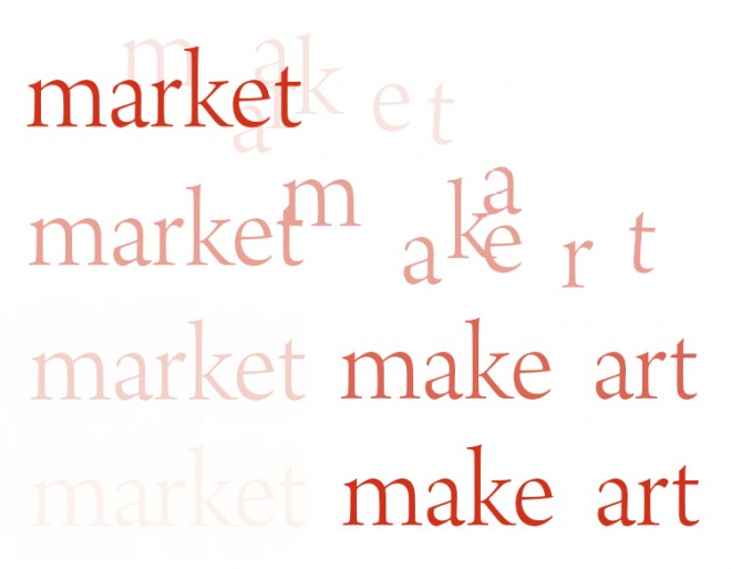 "The word ""market"" becomes ""make art"", design by Michael Chambers"