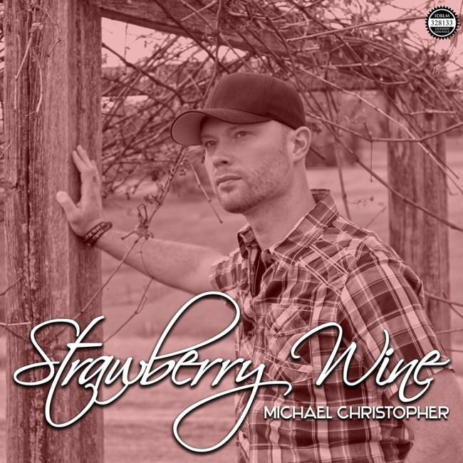 Michael Christopher - Strawberry Wine