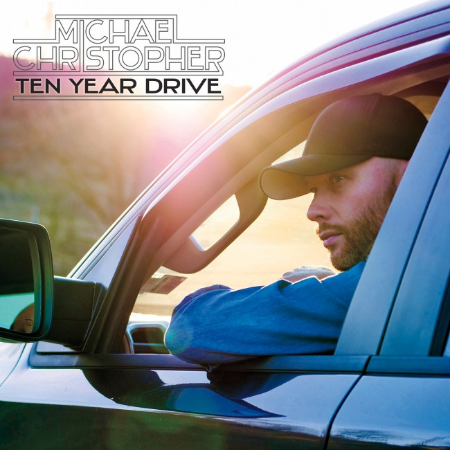 Michael Christopher - Ten Year Drive