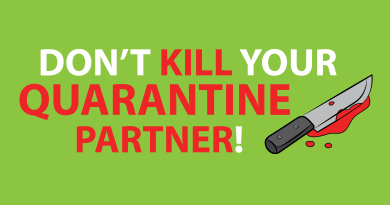 How to not kill the person you are self-quarantining with?