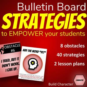 Bulletin Board Strategies to empower your students - 8 obstacles, 40 strategies, 2 lesson plans.