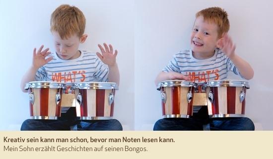 Kreativ sein kann man schon, bevor man Noten lesen kann. Mein Sohn erzählt Geschichten auf seinen Bongos.