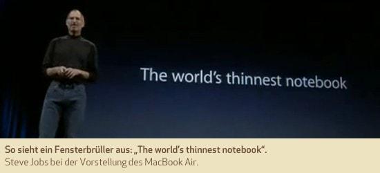 So sieht ein Fensterbrüller aus. Steve Jobs bei der Vorstellung des MacBook Air.