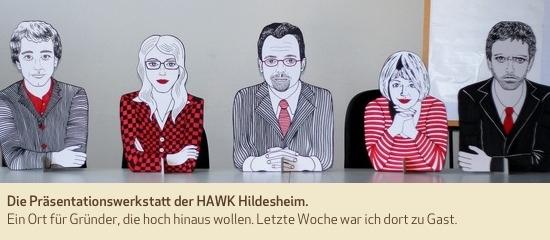 Die Präsentationswerkstatt der HAWK Hildesheim. Ein Ort für Gründer, die hoch hinaus wollen. Letzte Woche war ich dort zu Gast.