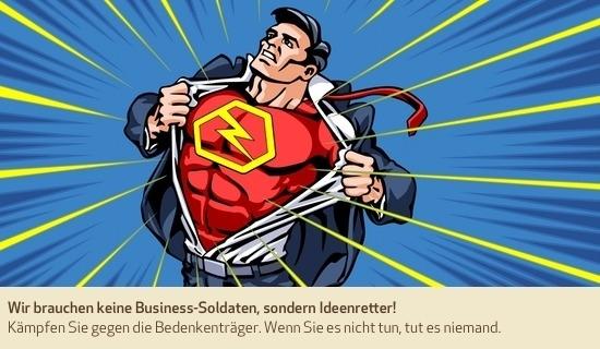 Wir brauchen keine Business-Soldaten, sondern Ideenretter