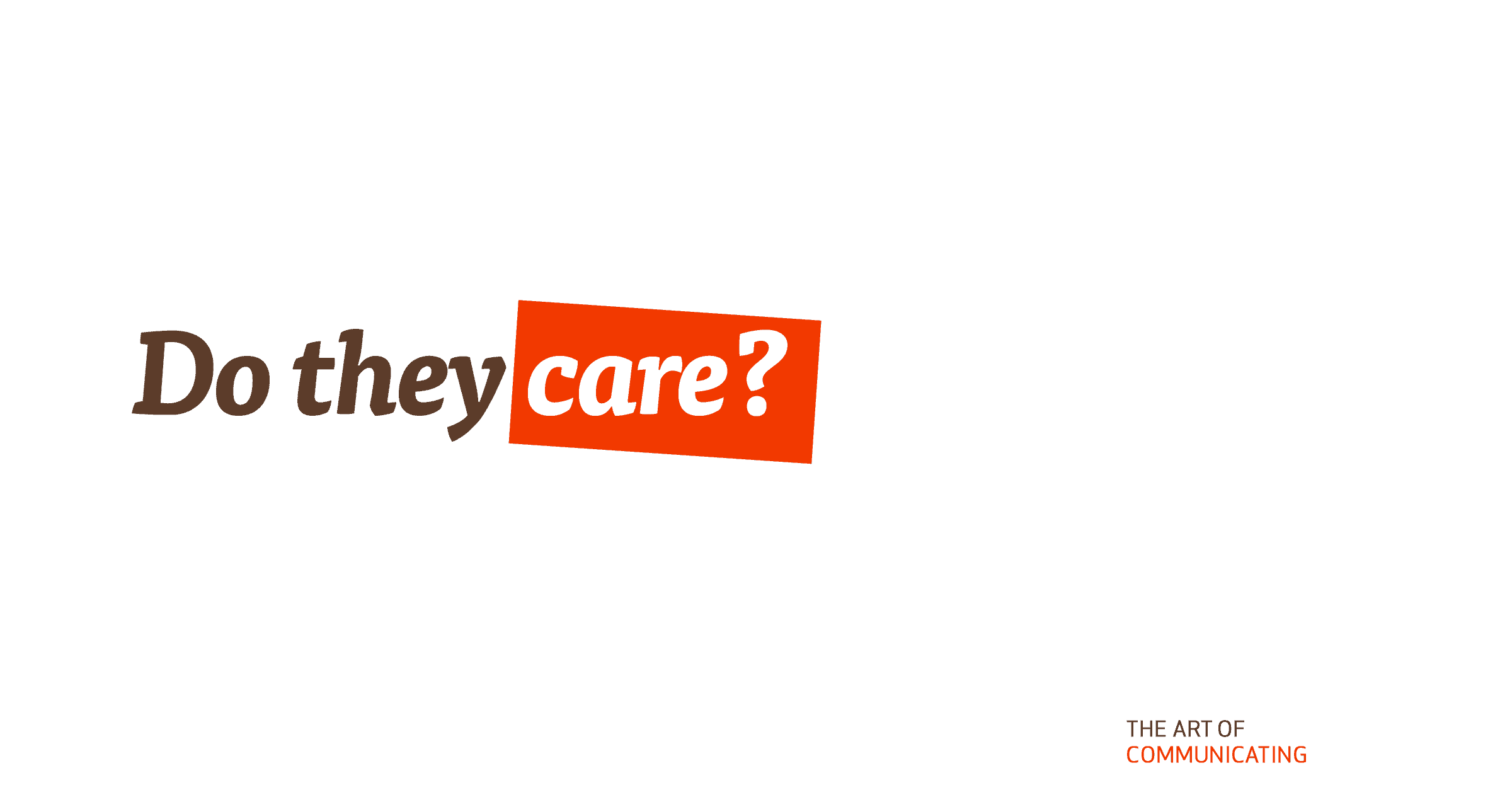Do they care?