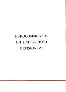 'Eurocommunism' or Undisguised Revisionism