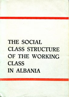 The Social Class Structure of the Working Class in Albania