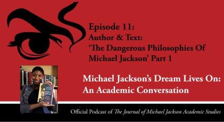 Episode-11- Michael Jackson's Dream Lives On: An Academic Conversation Author & Text: 'The Dangerous Philosophies Of Michael Jackson' Part 1
