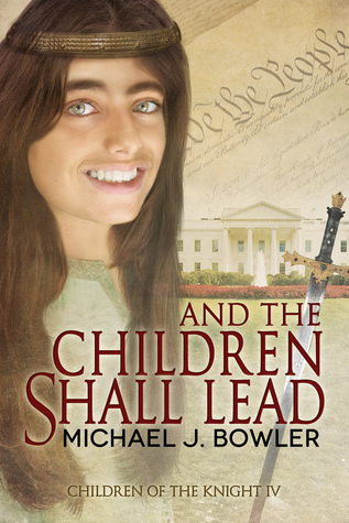 And The Children Shall Lead (Children of the Knight #4)