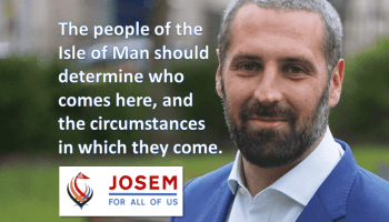 The people of the Isle of Man should determine who comes here, and the circumstances in which they come.