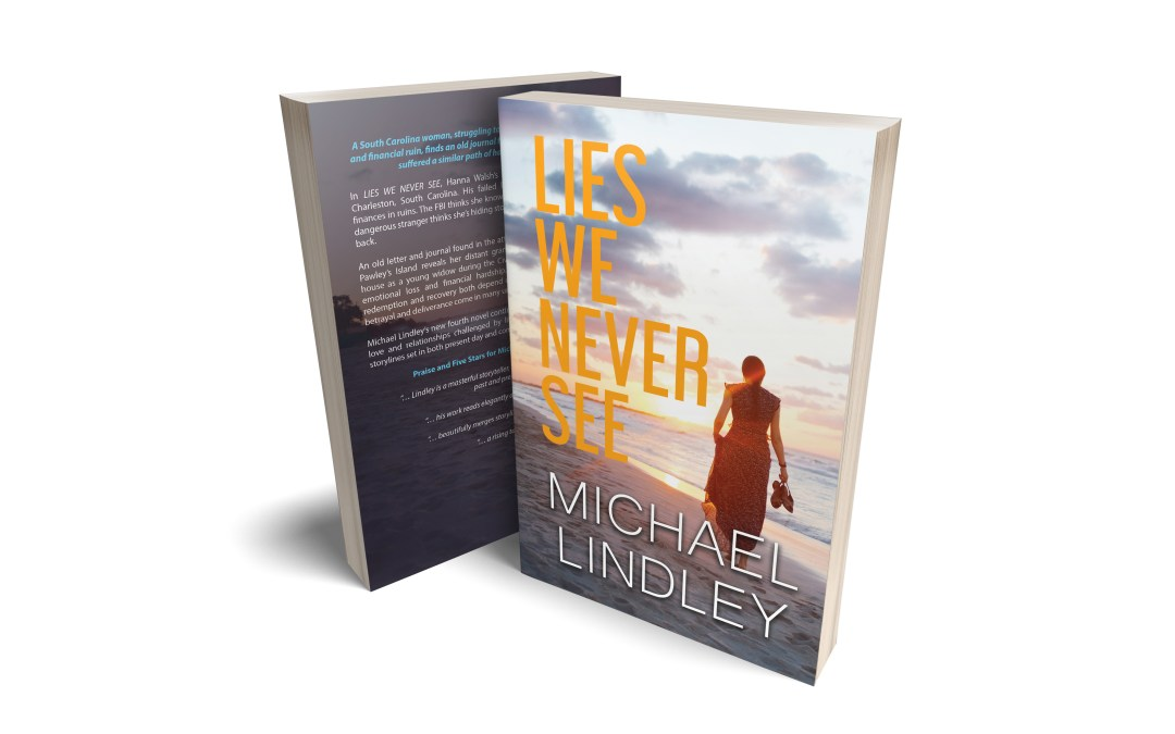 "Michael Lindley's new novel debuts on March 9. ""LIES WE NEVER SEE"" will be his fourth novel of Historical Fiction Mystery & Suspense."