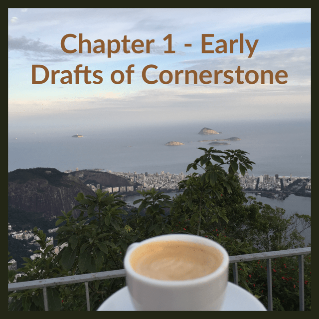 Early drafts of Cornerstone the King