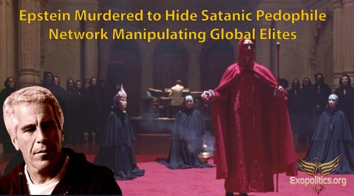 Epstein Murdered to Hide Satanic Pedophile Network