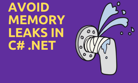 5 Techniques to avoid Memory Leaks by Events in C# .NET you should know