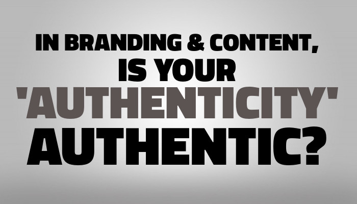 In Branding & Content, How To Be Authentic – Authentically!