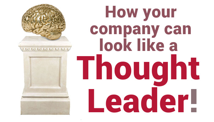 How Your Company Can Look Like a Thought Leader