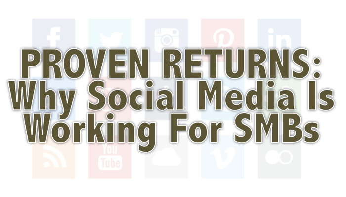 Proven Returns: Social Media Marketing Shows Real Payoff for SMBs