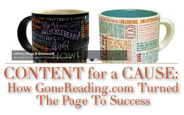 Content For a Cause: How GoneReading.com Turned The Page To Success