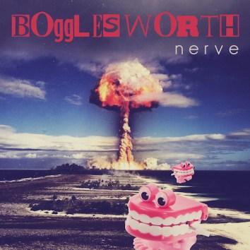 BOGGLESWORTH - NERVE