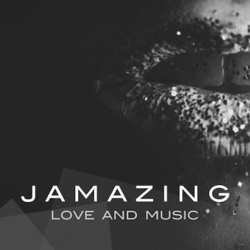 JAMAZING - LOVE & MUSIC
