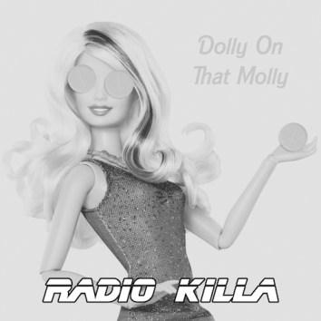 RADIO KILLA - DOLLY ON THAT MOLLY