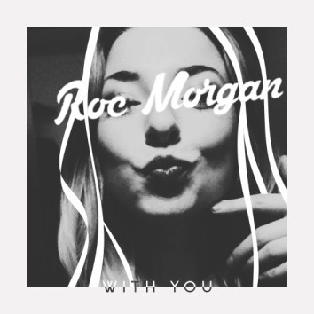 ROC MORGAN - WITH YOU