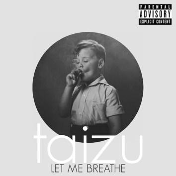 TAIZU - LET ME BREATHE