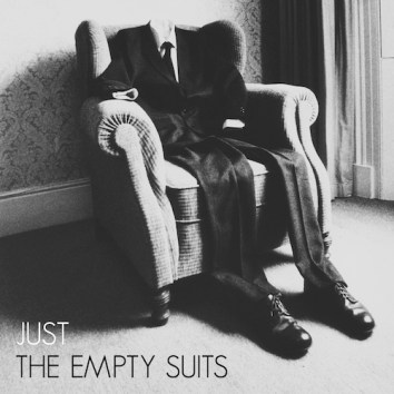 THE EMPTY SUITS - JUST THE EMPTY SUITS