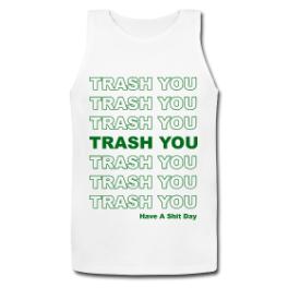 Trash You mens tank top