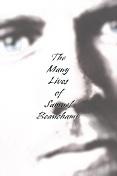 2015 Title Page for The Many Lives of Samuel Beauchamp by Michael Siemsen