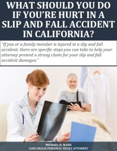 Free Report: Slip and Fall Accident in California – What Should You Do?