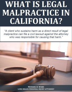 Free Report: What Is Legal Malpractice in California?