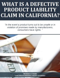 Free Report: What Is a Defective Product Liability Claim in California?