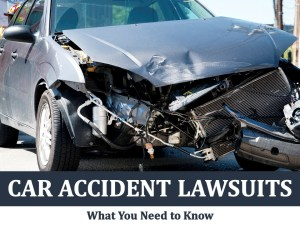 Car Accident Lawsuits: What You Need to Know