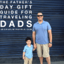 Fathers Day Gift Ideas For The Traveling Dad