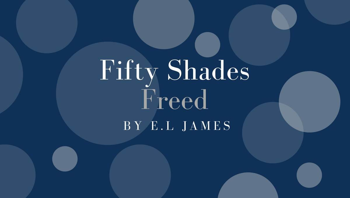 Fifty Shades Freed by E.L James book review