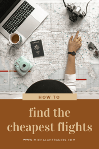 How to find the cheapest flights michalah francis