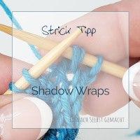 Doppelmaschen mit Shadow Wraps