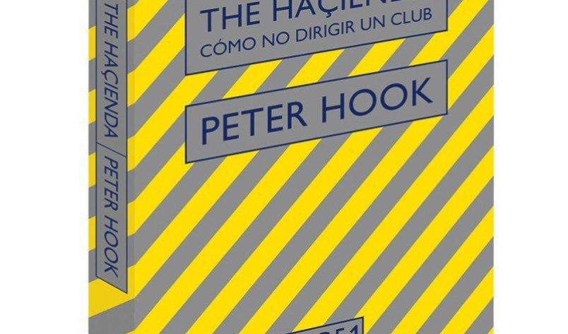 The Haçienda. Cómo no dirigir un club, de Peter Hook