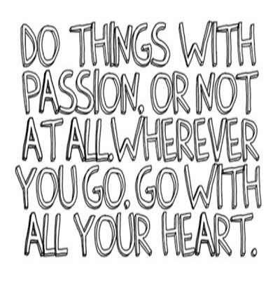 Do-things-with-passion-or-not-at-all-Wherever-you-go-go