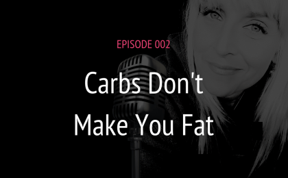 PODCAST EPISODE 002 CARBS DON'T MAKE YOU FAT | MICHELE JAMISON