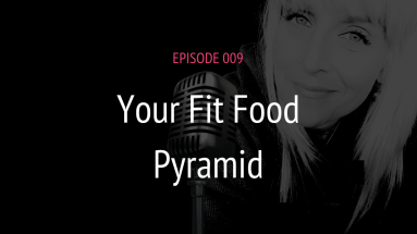 PODCAST EPISODE 009 YOUR FIT FOOD PYRAMID | MICHELE JAMISON