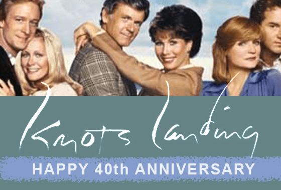 40th Anniversary Knots Landing