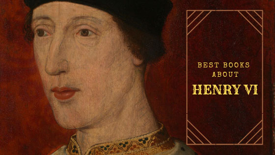 Best Books on Henryy VI