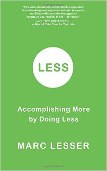 Book Review: Less: Accomplishing More by Doing Less by Marc Lesser